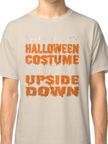 Stranger Things - This is my Halloween Costume I got from the Upside Down  Classic T-Shirt