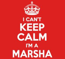 I can't keep calm, Im a MARSHA by icant