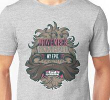 My Epic Movember Unisex T-Shirt