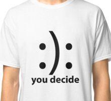 You Decide Classic T-Shirt