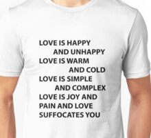 Love Is Happy And Unhappy Unisex T-Shirt