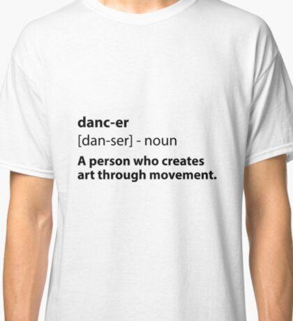 Dancer Definition Classic T-Shirt