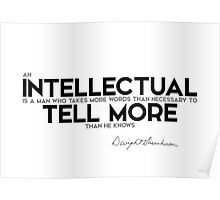 an intellectual tell more than he knows - eisenhower Poster