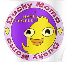 Ducky Momo hates people  Poster