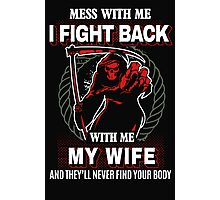 Mess with my Wife , gift for husband on xmas Photographic Print