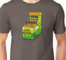 LIFE its not a game Unisex T-Shirt