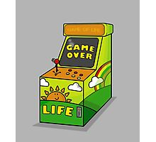 LIFE its not a game Photographic Print