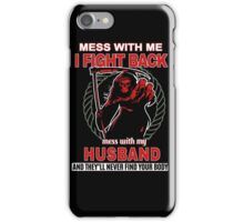 Mess with my Husband iPhone Case/Skin
