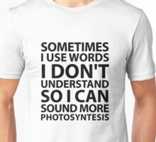 Sometimes I Use Words Unisex T-Shirt