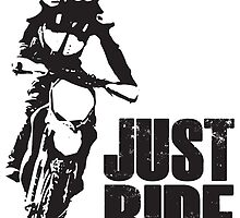 Just Ride- Motorcyle Rider  by Janja