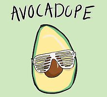 Avocadope by Alyssa Taylor