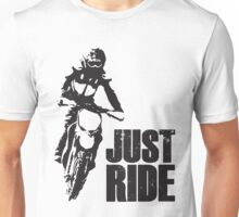 Just Ride- Motorcyle Rider  Unisex T-Shirt