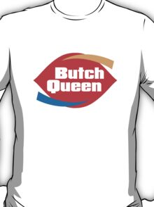 Butch Queen T-Shirt