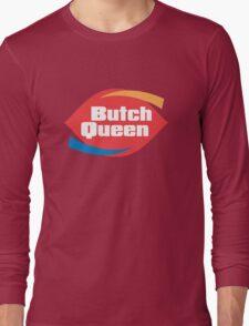 Butch Queen Long Sleeve T-Shirt