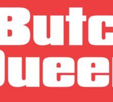 Butch Queen Sticker
