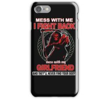 Mess with my Girlfriend iPhone Case/Skin