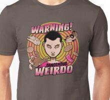 Warning: Strange Weirdo! T-Shirt