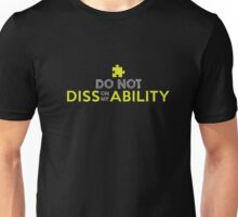 Do Not Diss on my Ability (Disability) Shirt Unisex T-Shirt