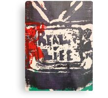 Does the TV show REAL LIFE? Metal Print