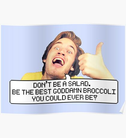 """Pewdiepie: """"Don't be a salad."""" Poster"""