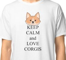 Keep calm and love corgis Classic T-Shirt