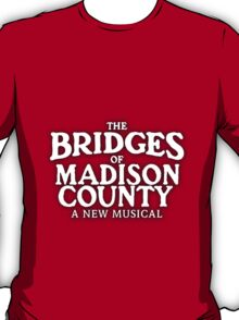 The Bridges of Madison County on Broadway T-Shirt