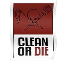 Clean or Die Poster