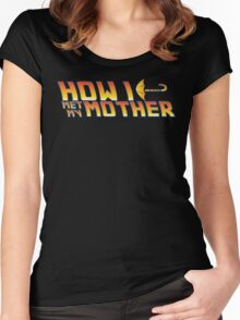 How I met my mother. Women's Fitted Scoop T-Shirt