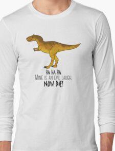 Evil laugh tee Long Sleeve T-Shirt