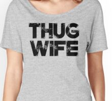 Thug Wife Grundge Women's Relaxed Fit T-Shirt