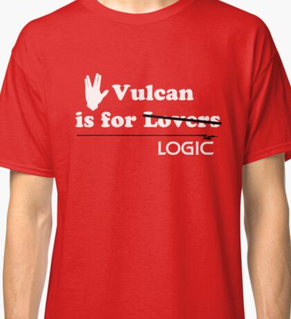 Vulcan is for Lovers (not Really) Classic T-Shirt