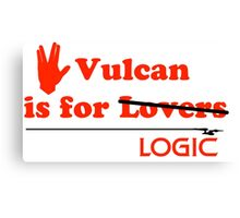 Vulcan is for Lovers (not Really) Canvas Print