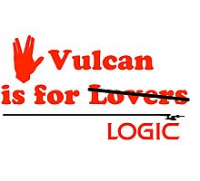 Vulcan is for Lovers (not Really) Photographic Print