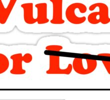 Vulcan is for Lovers (not Really) Sticker