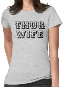 Thug Wife antique  Womens Fitted T-Shirt