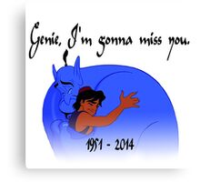 RIP Robin Williams - Genie, we're gonna miss you Canvas Print