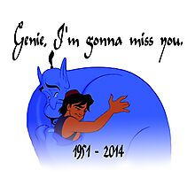 RIP Robin Williams - Genie, we're gonna miss you Photographic Print