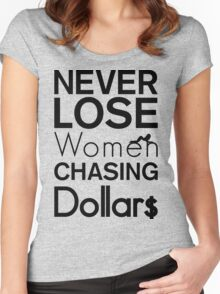 Never Lose Women Chasing Dollars | Fresh Thread Shop Women's Fitted Scoop T-Shirt
