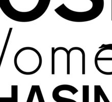 Never Lose Women Chasing Dollars | Fresh Thread Shop Sticker