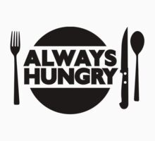 Always Hungry [Dinner] | Stay Hungry Stay Foolish Shirts by FreshThreadShop