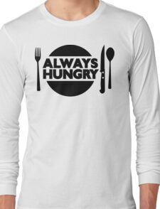 Always Hungry [Dinner] | Stay Hungry Stay Foolish Shirts Long Sleeve T-Shirt
