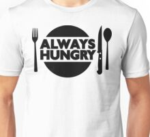 Always Hungry [Dinner] | Stay Hungry Stay Foolish Shirts Unisex T-Shirt