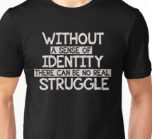 A Sense of Idenitity Unisex T-Shirt