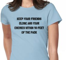 Keep Your Friends Close Womens Fitted T-Shirt