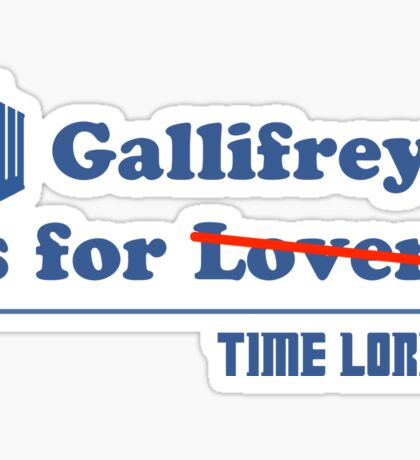 Gallifrey is for Lovers Sticker