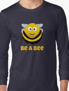 Be A Bee Cool Cute Funny Cartoon T-Shirts and Gifts Long Sleeve T-Shirt