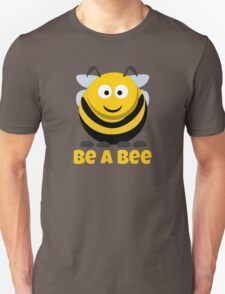 Be A Bee Cool Cute Funny Cartoon T-Shirts and Gifts Unisex T-Shirt