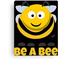 Be A Bee Cool Cute Funny Cartoon T-Shirts and Gifts Canvas Print