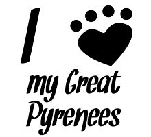 I Heart My Great Pyrenees by kwg2200