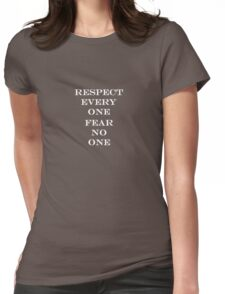 Respect everyone Fear no one Womens Fitted T-Shirt